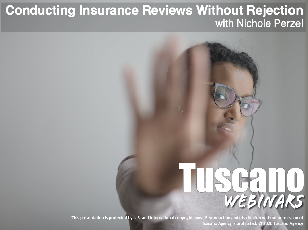 Conducting Insurance Reviews Without Rejection